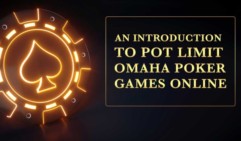 Introduction to Pot limit Omaha Poker