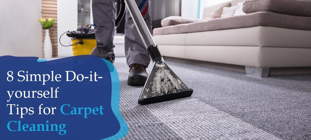8 Simple Do-it-yourself Tips for Carpet Cleaning - Ryan Carpet Cleaning