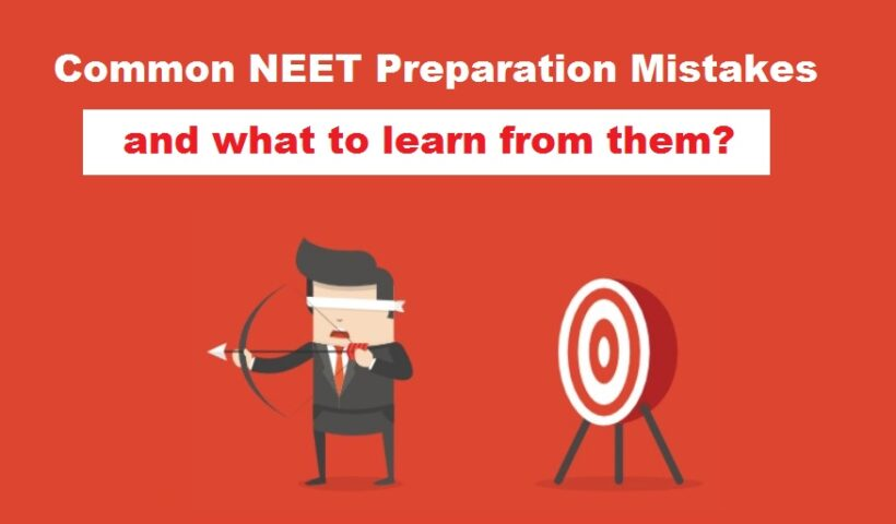 Common NEET preparation mistakes and what to learn from them