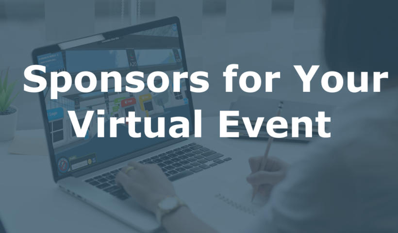 Ways to Win and Retain Sponsors for Your Virtual Event
