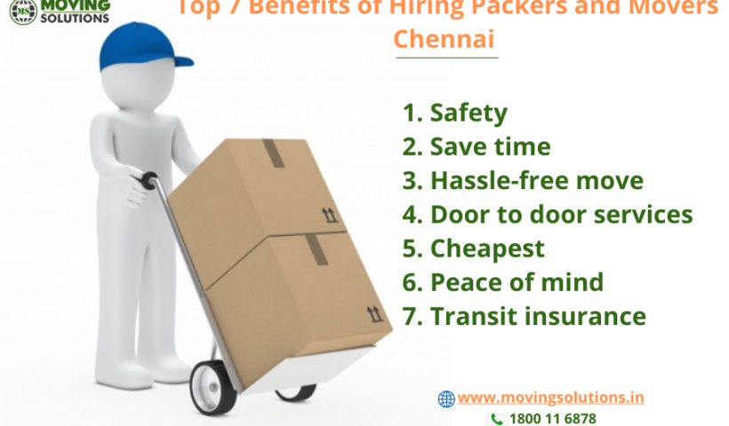 Top 7 Benefits of Hiring Packers and Movers Chennai