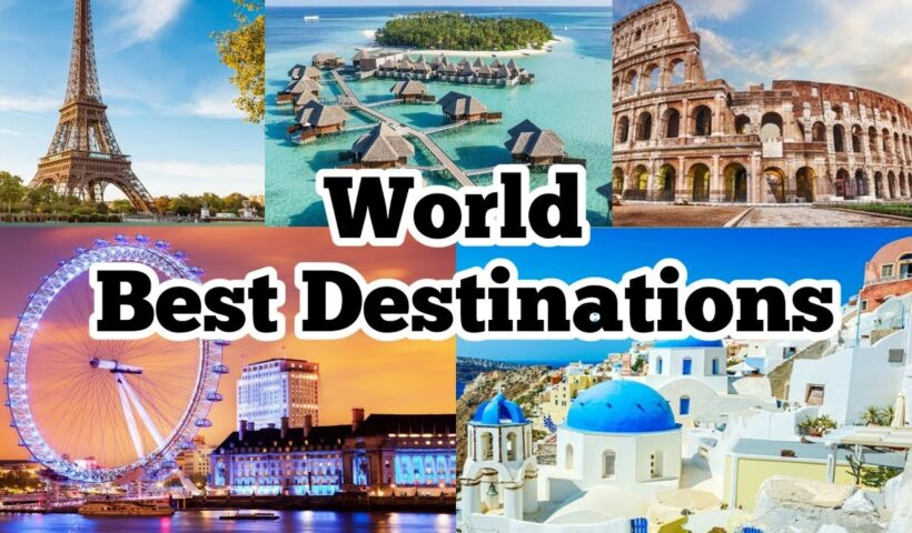 Destinations to Explore in the World