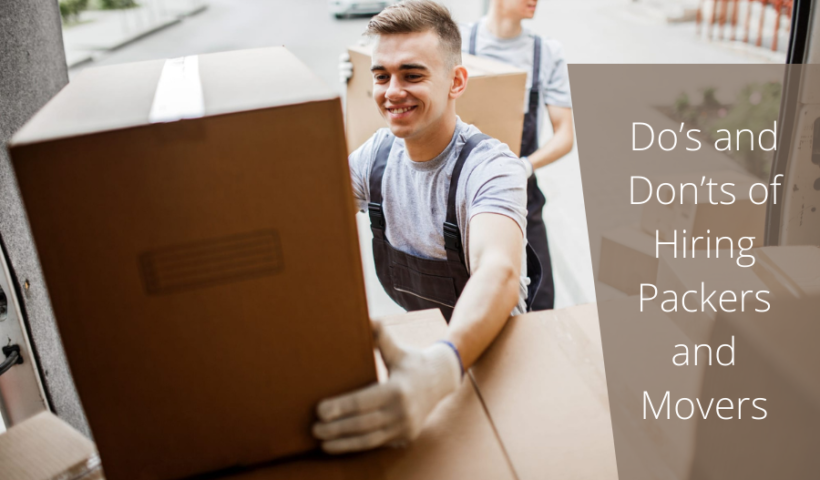 Do's and Don'ts of Hiring Packers and Movers
